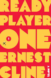 red background with yellow block letters that say ready player one Ernest Cline a novel.